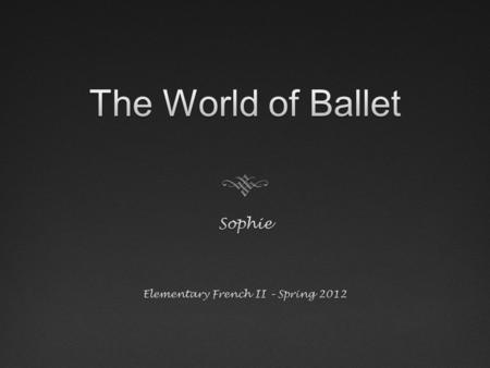 "Ballet's BeginningsBallet's Beginnings  The word ""ballet"" is French with a Latin background  Origins in the Italian Renaissance courts  Provided entertainment."