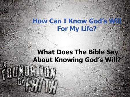How Can I Know God's Will For My Life? What Does The Bible Say About Knowing God's Will?