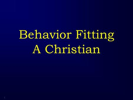 "1 Behavior Fitting A Christian. 2 1 Peter 2:11-12 "" Beloved, I urge you as aliens and strangers to abstain from fleshly lusts which wage war against the."