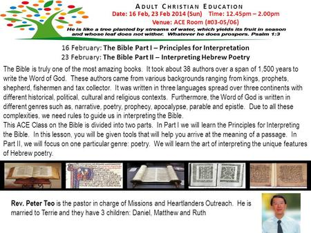 16 February: The Bible Part I – Principles for Interpretation 23 February: The Bible Part II – Interpreting Hebrew Poetry The Bible is truly one of the.