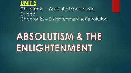 ABSOLUTISM & THE ENLIGHTENMENT