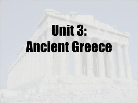 Unit 3: Ancient Greece.