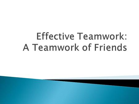 Team => 2 or more people who together share a common goal and are working toward that goal.