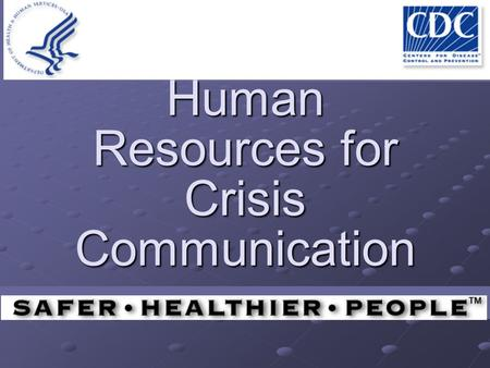 Human Resources for Crisis Communication. 2 Pre Crisis Provide training Acknowledge levels of experience Competent Competent Proficient Proficient Expert.