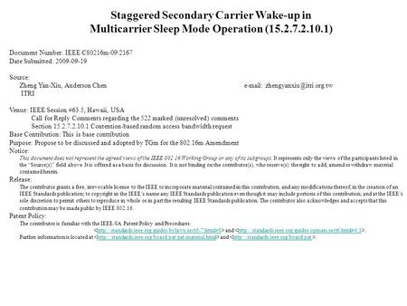 Staggered Secondary Carrier Wake-up in Multicarrier Sleep Mode Operation (15.2.7.2.10.1) Document Number: IEEE C80216m-09/2167 Date Submitted: 2009-09-19.