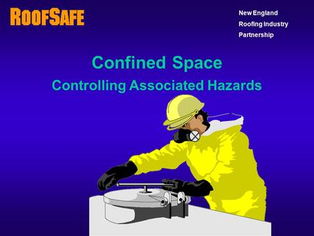 Confined Space Controlling Associated Hazards New England Roofing Industry Partnership.