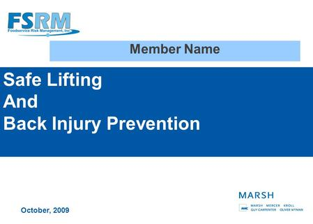 Safe Lifting And Back Injury Prevention Member Name October, 2009.