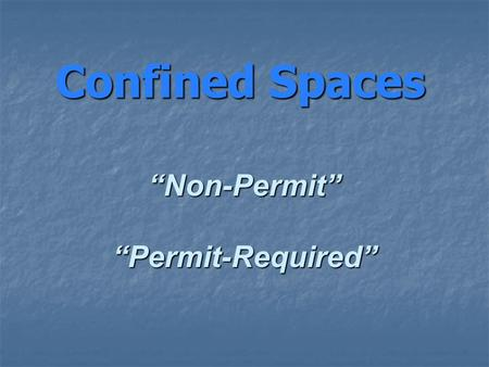 "Confined Spaces ""Non-Permit"" ""Permit-Required""."