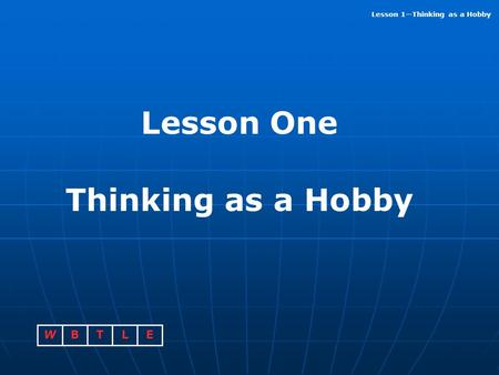 Lesson One Thinking as a Hobby.
