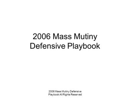 2006 Mass Mutiny Defensive Playbook