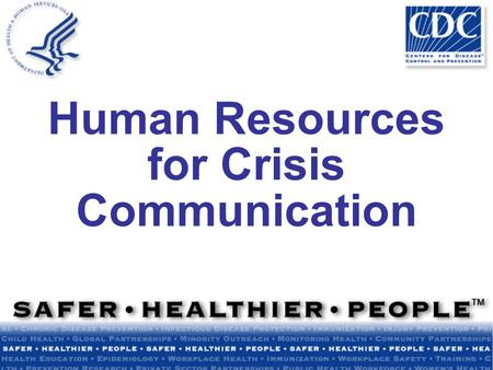 Human Resources for Crisis Communication. Precrisis Provide training Acknowledge levels of experience Maintain a registry.