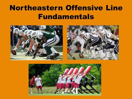 Northeastern Offensive Line Fundamentals. Northeastern Football Offensive Line ALWAYS Always know the count. Always have a good stance. – Correct Stagger.