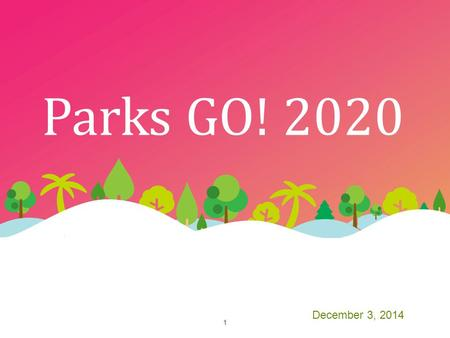 Parks GO! 2020 December 3, 2014 1. How Municipalities Issue Bonds Bond Referendum Seeking Approval Step 1 Engage Financing Team: Bond Counsel, Financial.