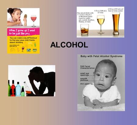 ALCOHOL. FACTS & MYTHS - Alcohol gives you energy - Switching between beer, wine and liquor will make you more drunk than sticking to one type of alcohol.