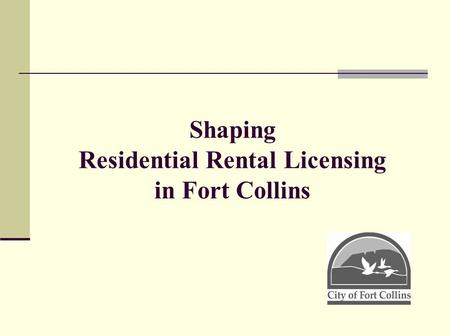 Shaping Residential Rental Licensing in Fort Collins.