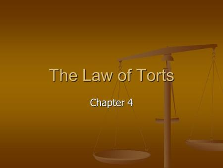 The Law of Torts Chapter 4. The Corner Cafe Characters: Jamila ………………….Ms. Walton Thai …………………….Jacoy Daniel …………………. Peggy ………………….Kerisha.