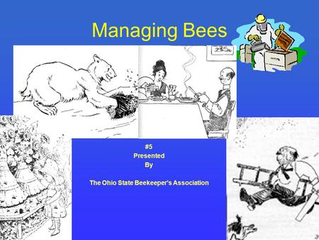 Managing Bees #5 Presented By The Ohio State Beekeeper's Association.