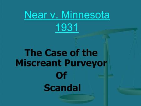 The Case of the Miscreant Purveyor Of Scandal