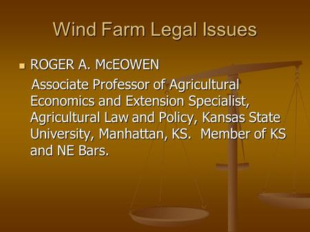Wind Farm Legal Issues ROGER A. McEOWEN