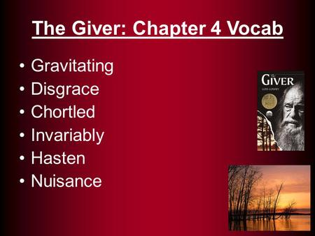 The Giver: Chapter 4 Vocab Gravitating Disgrace Chortled Invariably Hasten Nuisance.
