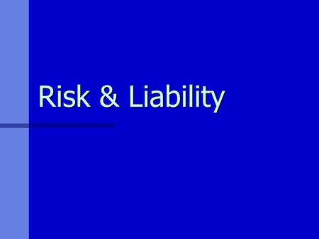 Risk & Liability. Risks from wildlife & plants Mammals Mammals Snakes Snakes Insects Insects Fish Fish Plants Plants.