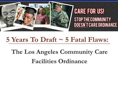 5 Years To Draft ~ 5 Fatal Flaws: The Los Angeles Community Care Facilities Ordinance.