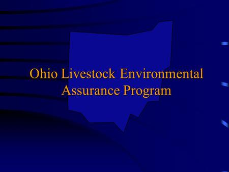 Ohio Livestock Environmental Assurance Program. KEY REGULATIONS Chapter 6, LEAP Federal State –Ohio EPA –Ohio Dept. of Agriculture –Ohio Dept. of Natural.