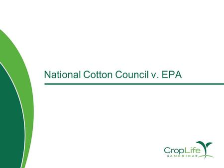 National Cotton Council v. EPA. 2 Clean Water Act NPDES Permits CWA §301(a) makes it illegal to discharge a pollutant from a point source into jurisdictional.