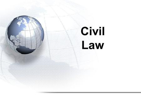 "Civil Law. –""suing someone"" –protecting individual rights –relationships between two individuals (Plaintiff v. Defendant) –also known as Private Law or."