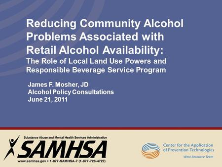 Reducing Community Alcohol Problems Associated with Retail Alcohol Availability: The Role of Local Land Use Powers and Responsible Beverage Service Program.