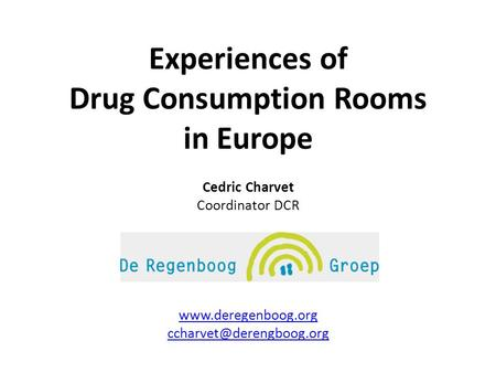 Experiences of Drug Consumption Rooms in Europe