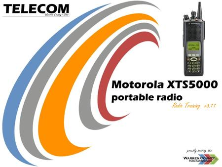 Proudly serving the Motorola XTS5000 portable radio Radio Training v3.11.