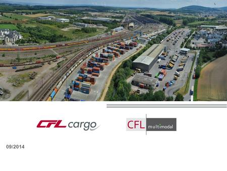 09/2014. CFL Freight activities 2 Two CFL subsidiaries with complementary transport & logistics service offerings for international business customers: