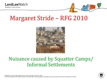 Margaret Stride – RFG 2010 Nuisance caused by Squatter Camps/ Informal Settlements.