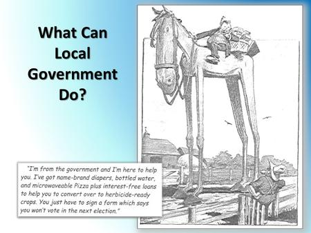 "What Can Local Government Do?. Utah Agriculture Code 4-1-8(1) ""the science and art of the production of plants and animals useful to man including the."
