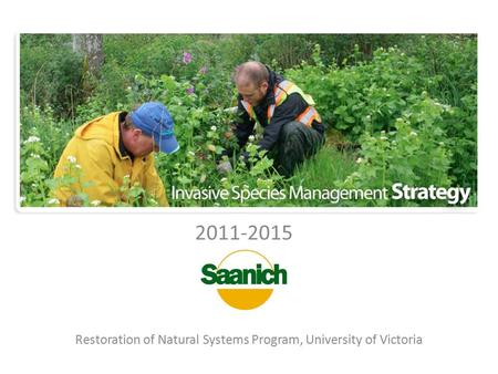2011-2015 Restoration of Natural Systems Program, University of Victoria.