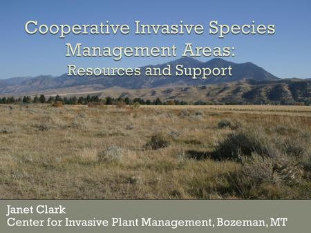 Janet Clark Center for Invasive Plant Management, Bozeman, MT.