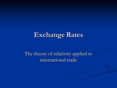 The theory of relativity applied to international trade