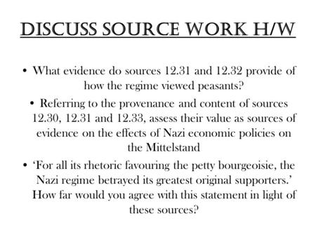 Discuss Source work h/w What evidence do sources 12.31 and 12.32 provide of how the regime viewed peasants? Referring to the provenance and content of.
