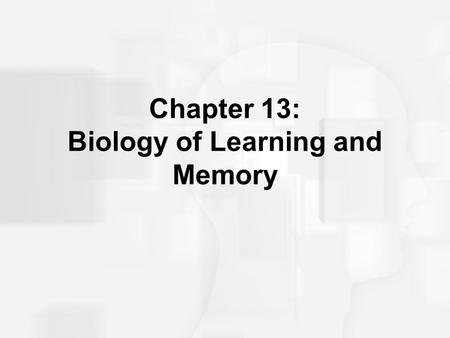 Chapter 13: Biology of Learning and Memory. Learning, Memory, Amnesia, and Brain Functioning An early influential idea regarding localized representations.