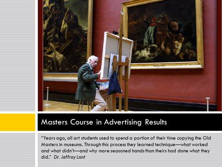 """Years ago, all art students used to spend a portion of their time copying the Old Masters in museums. Through this process they learned technique—what."