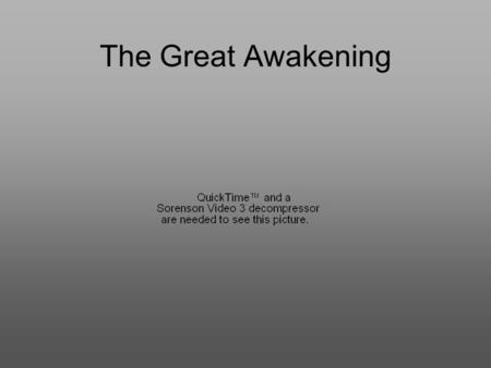 The Great Awakening. What Was It? A period of religious revival in the colonies in the 1730s and 1740s Traveling preachers told listeners to commit to.