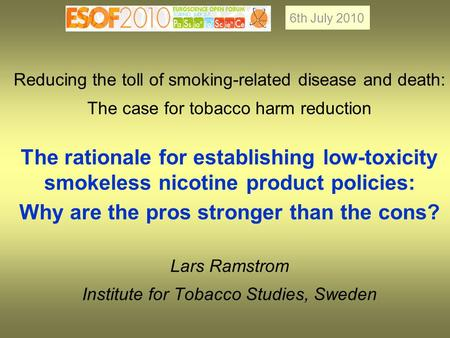 Reducing the toll of smoking-related disease and death: The case for tobacco harm reduction The rationale for establishing low-toxicity smokeless nicotine.