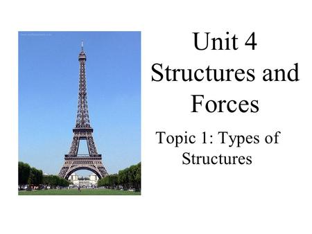 Unit 4 Structures and Forces