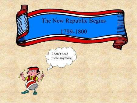 The New Republic Begins
