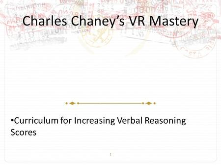 1 Charles Chaney's VR Mastery Curriculum for Increasing Verbal Reasoning Scores.