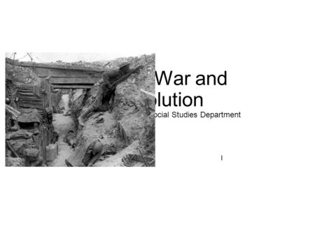 CH 23: War and Revolution Our Lady of Lourdes Social Studies Department I.