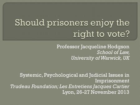 Should prisoners enjoy the right to vote?