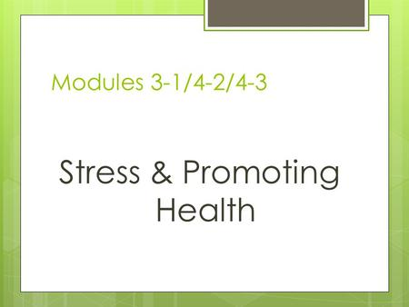 Modules 3-1/4-2/4-3 Stress & Promoting Health. Adult Health Immune System  Capacity declines after age 20, partially due to thymus and inability to produce.