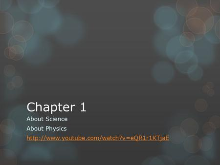Chapter 1 About Science About Physics